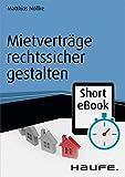 Mietverträge rechtssicher gestalten (Haufe Fachbuch 16007) (German Edition)