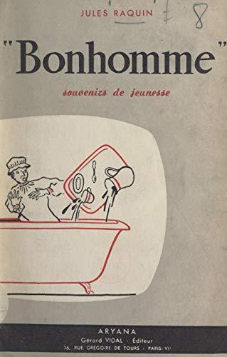 Bonhomme: Souvenirs de jeunesse, 1896-1900 (French Edition)