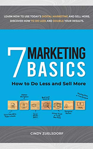 7 Marketing Basics: How To Do Less And Sell More by Cindy Zuelsdorf ebook deal