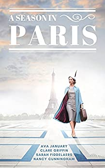 A Season in Paris: A Historical Anthology by [Ava January, Nancy  Cunningham, Sarah Fiddelaers, Clare Griffin]