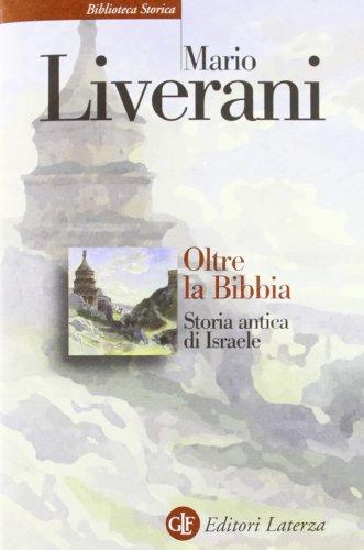 Oltre la Bibbia. Storia antica di Israele