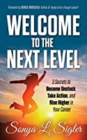 WELCOME to the Next Level: 3 Secrets to Become Unstuck, Take Action, and Rise Higher in Your Career (PractiGal Career Mentor Series (1))