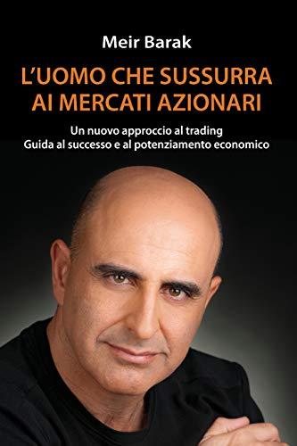 L'uomo Che Sussurra Al Mercati Azionari