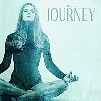 Music Journey - Feel Relaxed and Meditate