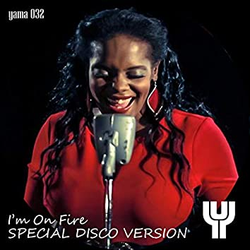 I'm On Fire (2021 Special Disco Version)