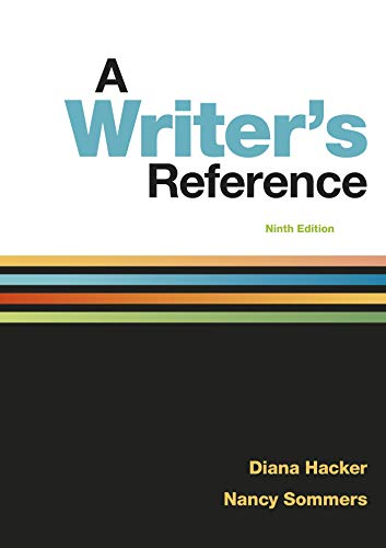 Compare Textbook Prices for A Writer's Reference Ninth Edition ISBN 8601422066449 by Hacker, Diana,Sommers, Nancy