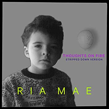 Thoughts on Fire (Stripped Down)