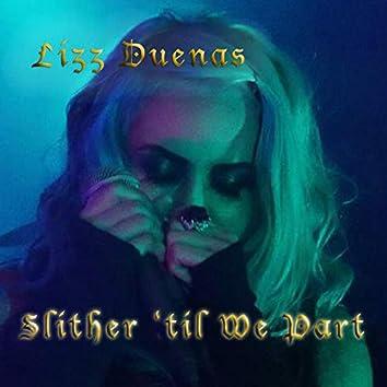 Slither 'Til We Part