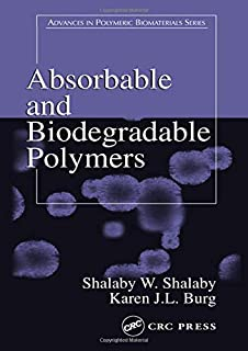 Absorbable and Biodegradable Polymers (Advances in Polymeric Biomaterials)