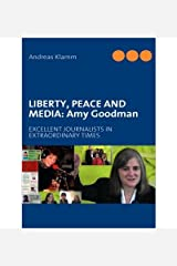 Liberty, Peace and Media: Amy Goodman (Paperback) - Common Taschenbuch