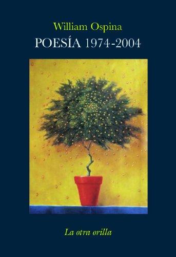 Poesía 1974-2004 (La otra orilla)