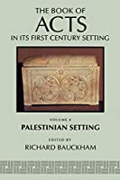The Book of Acts in Its Palestinian Setting (Book of Acts in Its First Century Setting)