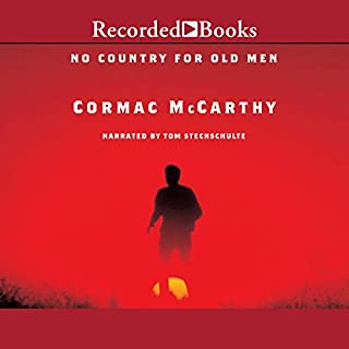 No Country for Old Men                   By:                                                                                                                                 Cormac McCarthy                               Narrated by:                                                                                                                                 Tom Stechschulte                      Length: 7 hrs and 29 mins     7,309 ratings     Overall 4.4