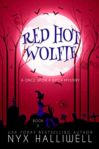 Red Hot Wolfie (Once Upon a Witch Book 3) by [Nyx Halliwell]