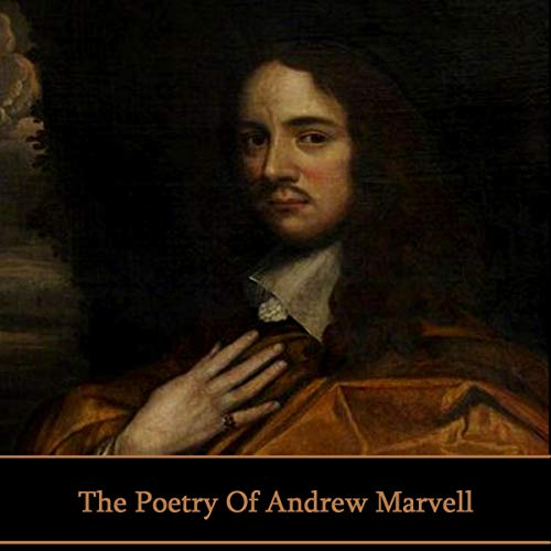 The Poetry of Andrew Marvell                   By:                                                                                                                                 Andrew Marvell                               Narrated by:                                                                                                                                 Richard Mitchley,                                                                                        Ghizela Rowe,                                                                                        Gideon Wagner                      Length: 1 hr and 7 mins     Not rated yet     Overall 0.0