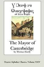 The Mayor of Casterbridge (Deseret Alphabet Edition) (Deseret Alphabet Classics) (Volume 24)