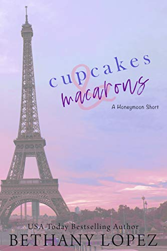 Cupcakes & Macarons: A Delilah Horton Short Story by [Bethany Lopez]