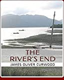 The River's End-Classic Original Edition(Annotated) (English Edition)