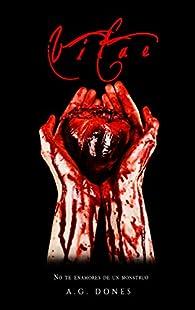 Vitae: No te enamores de un monstruo par A. G. Dones