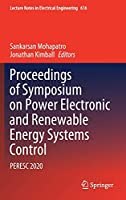 Proceedings of Symposium on Power Electronic and Renewable Energy Systems Control: PERESC 2020 (Lecture Notes in Electrical Engineering, 616)