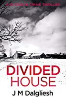 Divided House (The Dark Yorkshire Crime Thrillers Book 1) (English Edition)
