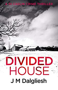 Divided House (Dark Yorkshire Book 1) by [J M Dalgliesh]