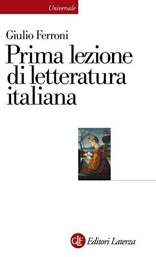 Prima lezione di letteratura italiana (Universale Laterza. Prime lezioni Vol. 895)