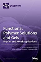 Functional Polymer Solutions and Gels: Physics and Novel Applications