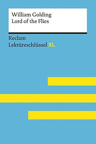 Lord of the Flies von William Golding: Lektüreschlüssel mit Inhaltsangabe, Interpretation, Prüfungsaufgaben mit Lösungen, Lernglossar. (Reclam Lektüreschlüssel XL)