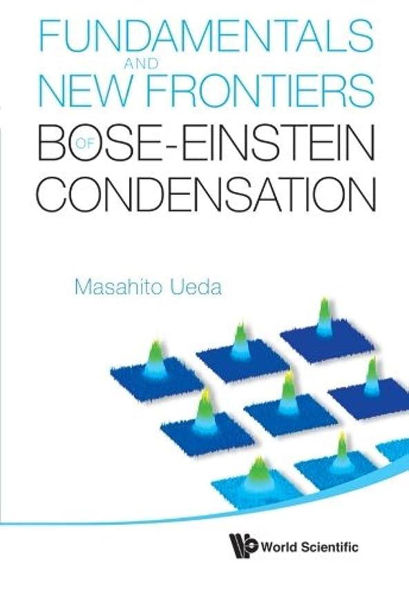 癒す添付状Fundamentals and New Frontiers of Bose -Einstein Condensation