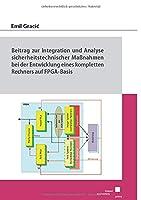 Beitrag zur Integration und Analyse sicherheitstechnischer Massnahmen bei der Entwicklung eines kompletten Rechners auf FPGA-Basis