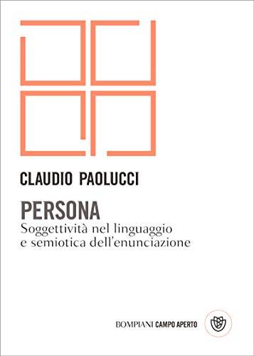 Persona: Soggettività nel linguaggio e semiotica dell'enunciazione