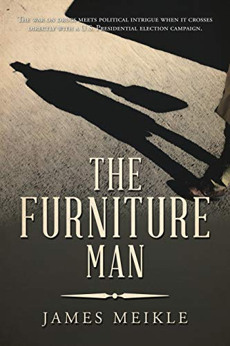 The Furniture Man: The war on drugs meets political intrigue when it crosses directly with a U.S. Presidential election campaign.