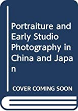Portraiture and Early Studio Photography in China and Japan