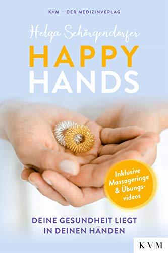 Happy Hands: Deine Gesundheit liegt in deinen Händen - inkl. Massageringe, Anleitungen & Videos