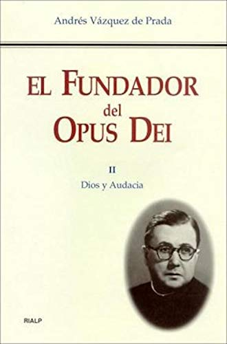 El Fundador del Opus Dei. II. Dios y audacia (Libros sobre el Opus Dei)