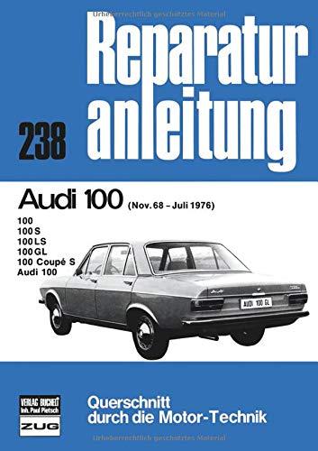 Audi 100 11/68 bis 07/76 (Reparaturanleitungen)