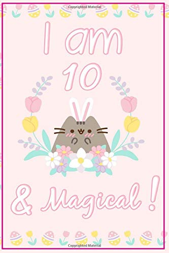 Pusheen Journal I am 10 & Magical!: A Happy Birthday 10 Years Old Pusheen Journal Notebook for Kids, Birthday Pusheen Journal for Girls / 10 Year Old Birthday Gift for Girls!