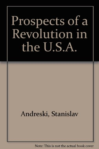 Prospects of a Revolution in the U.S.A.
