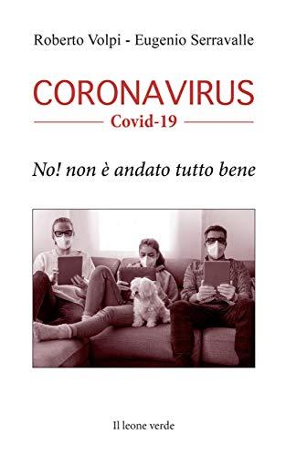 Coronavirus Covid-19: No! Non è andato tutto bene (Fuori collana)