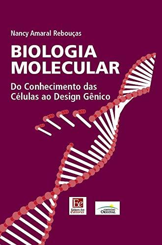 Biologia Molecular: Do conhecimento das células ao design gênico