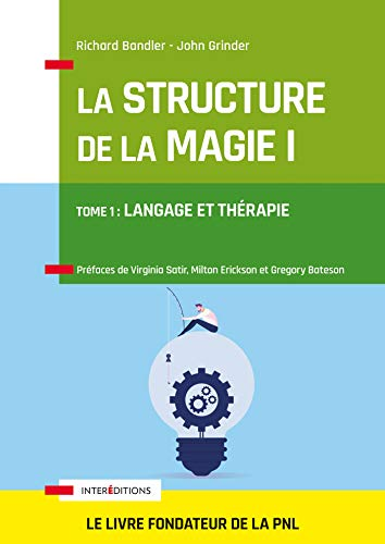 La Structure de la Magie - Tome 1 : Langage et thérapie: Tome 1 : Langage et thérapie