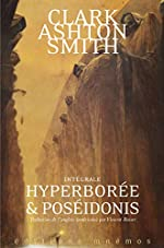 Hyperborée et Poséidonis - Intégrale Clark Ashton Smith, volume 2 de Clark Ashton Smith