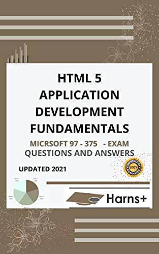 LATEST EXAM WORKBOOK PROGRAMMING HTML5 WITH CSS3 JAVASCRIPT (MICROSOFT 70 - 480) EXAM QUESTIONS AND ANSWERS) (English Edition)