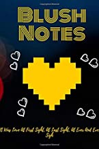 Blush Notes: Quotes Notebook, Journal, Diary (110 Pages, Blank, 6 x 9) It was love at first sight, at last sight, at ever and ever sight