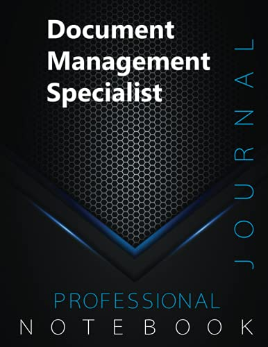 """Compare Textbook Prices for Document Management Specialist Notebook, Professional Journal, Office Writing Notebook, Daily Notes & Action Items Notebook, 140 pages, 8.5"""" x 11"""", Glossy cover  ISBN 9798538980154 by Document Management Specialist Press"""