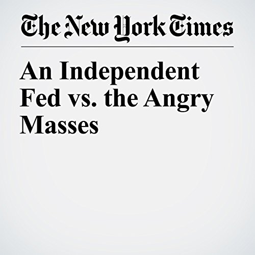 An Independent Fed vs. the Angry Masses copertina