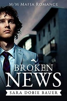 Broken News: M/M Mafia Romance by [Sara Dobie Bauer]