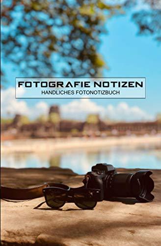 FOTOGRAFIE NOTIZEN HANDLICHES FOTONOTIZBUCH: | praktisches Notizbuch für Profis und Hobbyfotografen