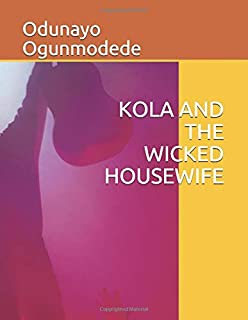KOLA AND THE WICKED HOUSEWIFE